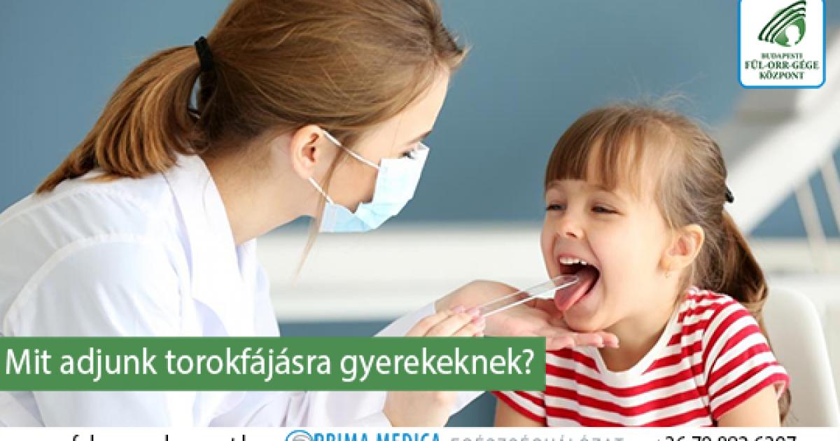 torokfájás kezelése gyermekeknél